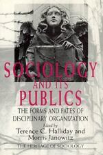 Sociology and Its Publics : The Forms and Fates of Disciplinary Organization