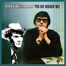 Hank Williams The Roy Orbison Way 0602547232977