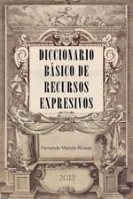 Diccionario Básico de Recursos Expresivos by Fernando Marcos Alvarez (2012,...
