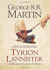 The Wit and Wisdom of Tyrion Lannister New Hardcover Book George R. R. Martin