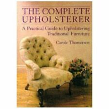 The Complete Upholsterer Guide Upholstering Traditional Furniture Thomerson 1989