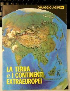 1969 - LA TERRA E I CONTINENTI EXTRAEUROPEI -* OMAGGIO DISTRIBUTORI AGIP -