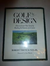 GOLF BY DESIGN-BY ROBERT TRENT JONES, JR.-HOW TO LOWER YOUR SCORE...B203