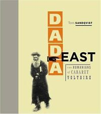 Dada East: The Romanians of Cabaret Voltaire by Tom Sandqvist