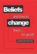 Beliefs and How to Change Them... for Good!, Good, French, Julie, Burgess, Tony,