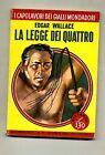 Edgar Wallace # LA LEGGE DEI QUATTRO # Mondadori 1958 N.91