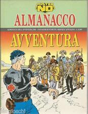 1° ALMANACCO DELL'AVVENTURA 1994- MISTER NO - PERFETTO