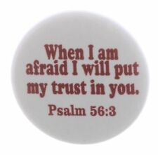 "Bible Quote When I am afraid I will put my trust in you 2.25"" Pinback Button Pin"