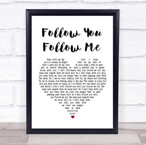 Follow You Follow Me White Heart Song Lyric Quote Print