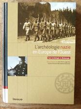 L'ARCHEOLOGIE NAZIE EN EUROPE DE L'OUEST  INFOLIO Ed  2007