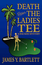 Death from the Ladies Tee by James Y Bartlett (Paperback)