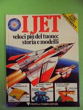 Hewish Mark * Jets. Fast more of Thunder: History and Models-Fabbri 1 ° ed.1976