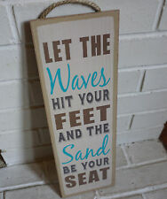 LET THE WAVES HIT YOUR FEET & THE SAND BE YOUR SEAT Rustic Beach Home Decor Sign