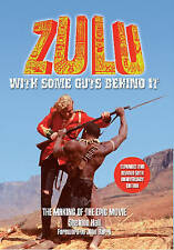 Zulu: With Some Guts Behind it the Making of the Epic Movie by Sheldon Hall...