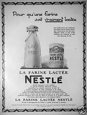 PUBLICITÉ 1927 LA FARINE LACTÉE NESTLÉ - BOUTEILLE DE LAIT PUR - ADVERTISING