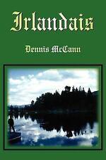 Irlandais by Dennis McCann (2005, Paperback)