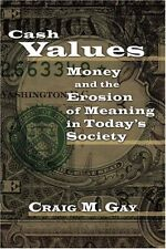 Cash Values: Money and the Erosion of Meaning in T