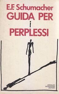 GUIDA PER I PERPLESSI di E F Schumacher 1979 Mondadori Editore libro filosofia