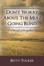 Don't Worry About The Mule Going Blind: Hazel's Daughter-ExLibrary