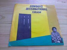"Cowboys International THRASH/molte volte EX 7"" Singolo Vinile Record VS 293 P/S"