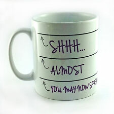 SHHH...ALMOST, NOW YOU MAY SPEAK GIFT MUG CUP FUNNY WORK PRESENT WORKPLACE WORK