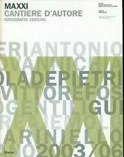 GUCCIONE M., Maxxi. Cantiere d'autore. Fotografie 2003-2006. Electa-DARC 2006