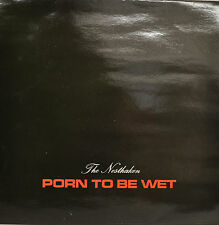 """THE NESTHAKEN - PORN TO BE WET - NUDE  12"""" LP (R617)"""