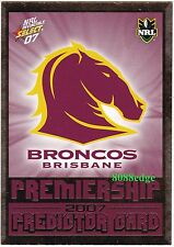 2007 SELECT INVINCIBLE NRL PREMIERSHIP PREDICTOR P1: BRISBANE BRONCOS-UNREDEEMED