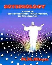 Soteriology : A Study on God's Sovereignity, Human Freedom, Sin and Salvation...