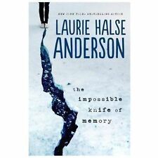 The Impossible Knife of Memory by Laurie Halse Anderson (2014, Hardcover)