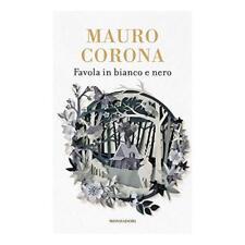 9788804661146 Favola in bianco e nero - Mauro Corona