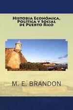 Historia Econ�mica, Pol�tica y Social de Puerto Rico : Desde 1898 A 1990 by...