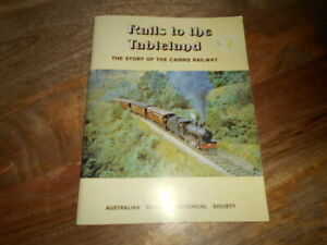 Rails to the Tableland: Story of Cairns Railway By R.F. Ellis