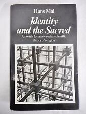 Identity and the Sacred by Hans Mol 1976 Social-Scientific Theory of Religion VG