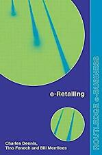 E-Retailing by Dennis, Charles