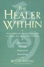 The Healer Within: The Four Essential Self-Care Methods for Creating Optimal He