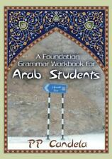 A Foundation Grammar Workbook for Arab Students by P. Candela (2014, Paperback)