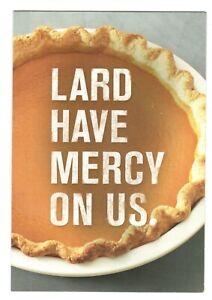 LARD HAVE MERCY Hallmark Thanksgiving Greeting Card w/ Envelope Humor MG55