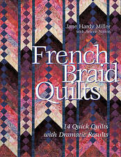 French Braid Quilts: 14 Quick Quilts with Dramatic Results by Jane Hardy Miller (Paperback, 2006)