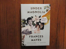 "FRANCES  MAYES  Signed  Book (""UNDER  MAGNOLIA""- 2014  First  Edition  Hardback)"