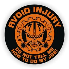 Avoid Injury Do Not Tell Me My Job Hard Hat Sticker  Helmet Decal  Funny Label