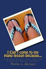 I Can't Come to My Piano Lesson Because... : Circumstances That Justify a...