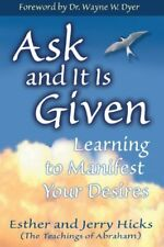 Ask and It Is Given: Learning to Manifest Your Des