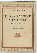 TOLSTOI LEONE IL CADAVERE VIVENTE VALLECCHI 1943 I° EDIZ. BIBLIOTECA VALLECCHI