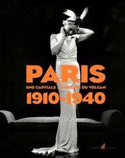 Paris 1910-1940 - Une capitale au-dessus du volcan - Collectif - Nicolas Chaudin