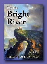 PHILIP JOSE FARMER *UP THE BRIGHT RIVER *MINT DELUXE LIMITED 1ST EDITION TRADE