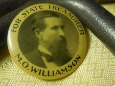 Original old very rare-pin For State Treasure M.O.Williamson-By Geraghty-Chicago