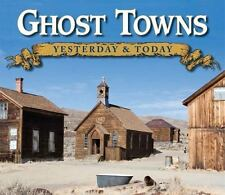 Ghost Towns: Yesterday & Today by Gary B. Speck
