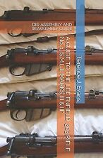 A GUIDE TO THE LEE ENFIELD .303 RIFLE No. 1 S.M.L.E MARKS III & III*... NEW BOOK