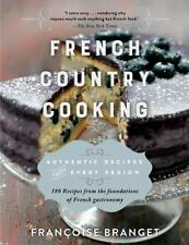 French Country Cooking: Authentic Recipes from Every Region, Branget, Françoise